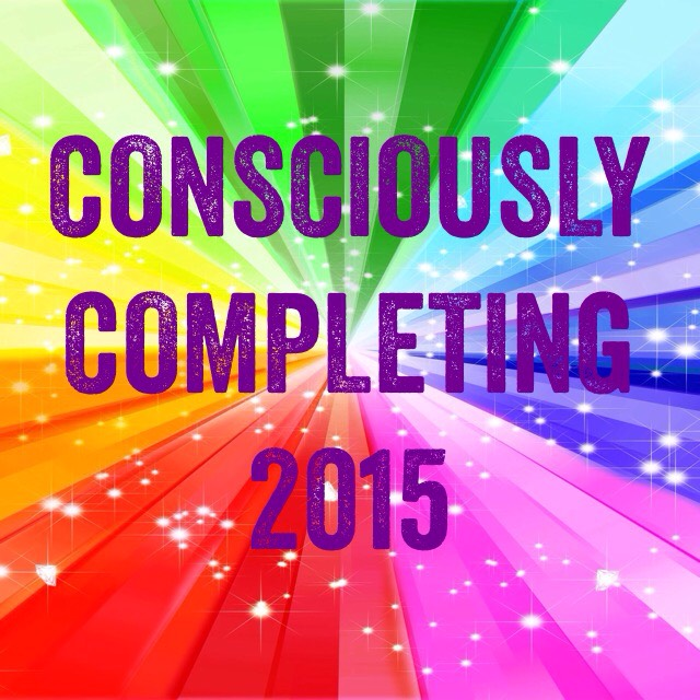 Consciously Completing 2015