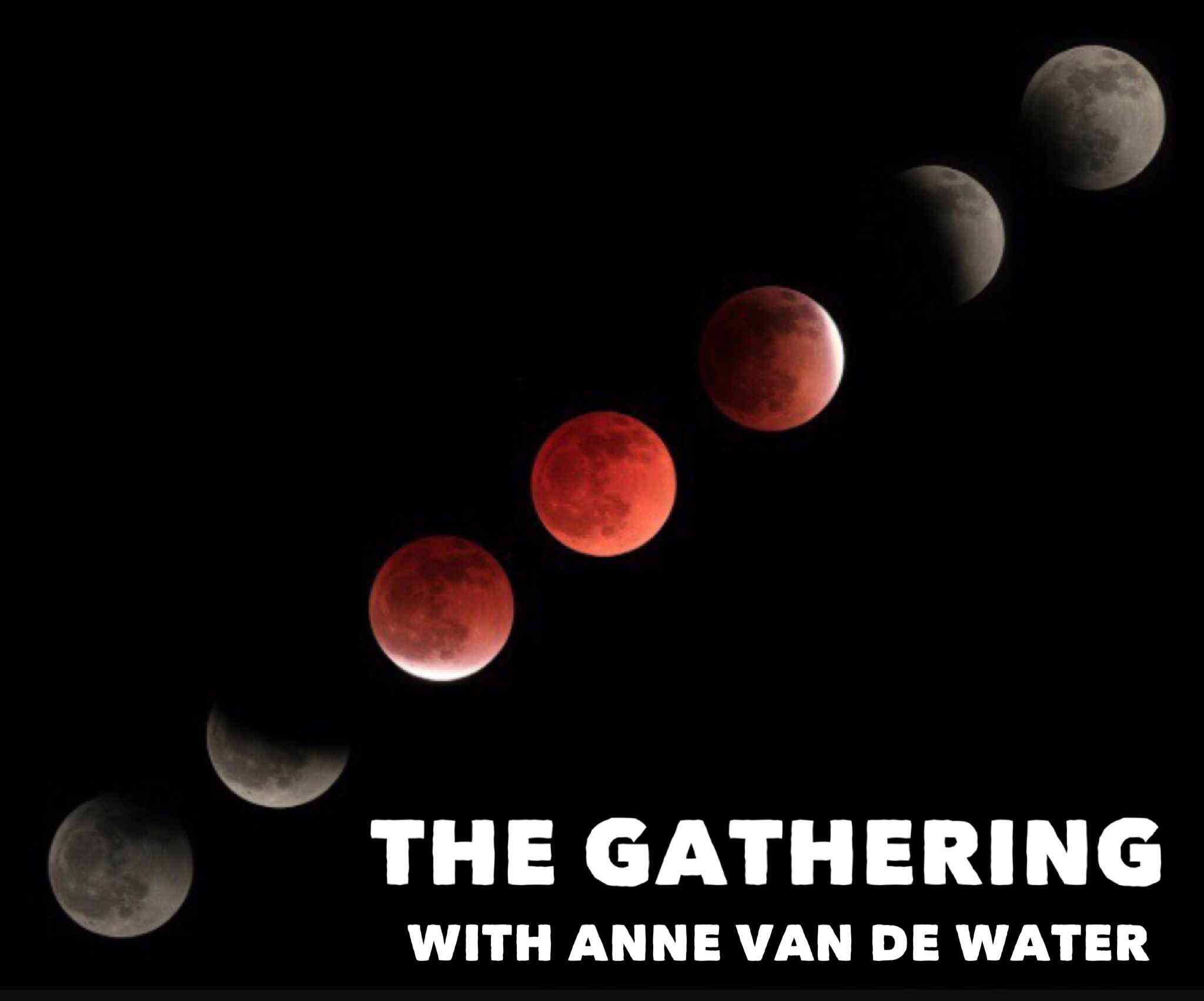 THE GATHERING - To connect with the Full Moon Lunar Eclipse in Aquarius