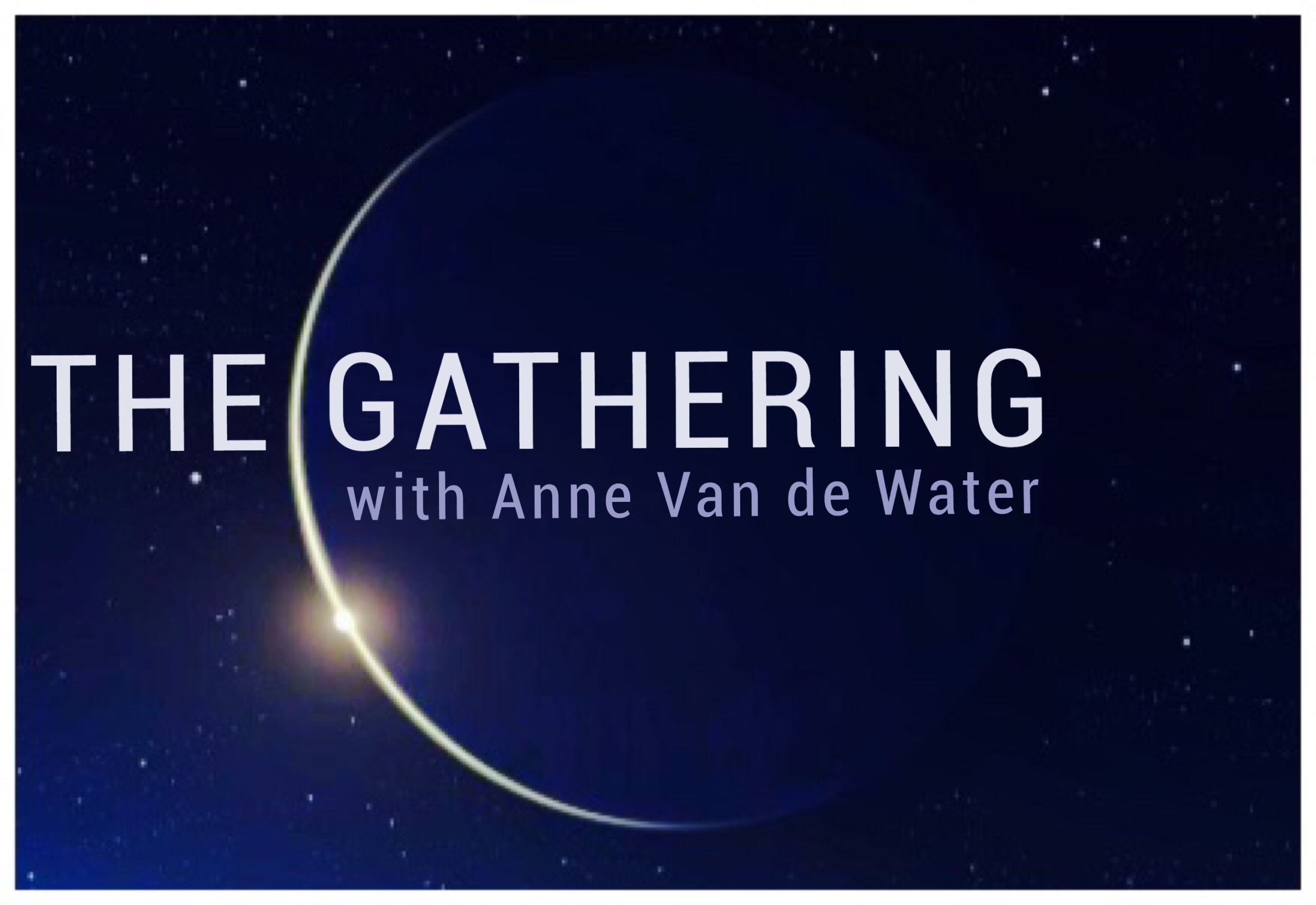 THE GATHERING - New Moon Eclipse in Pisces - Feb. 27, 2017
