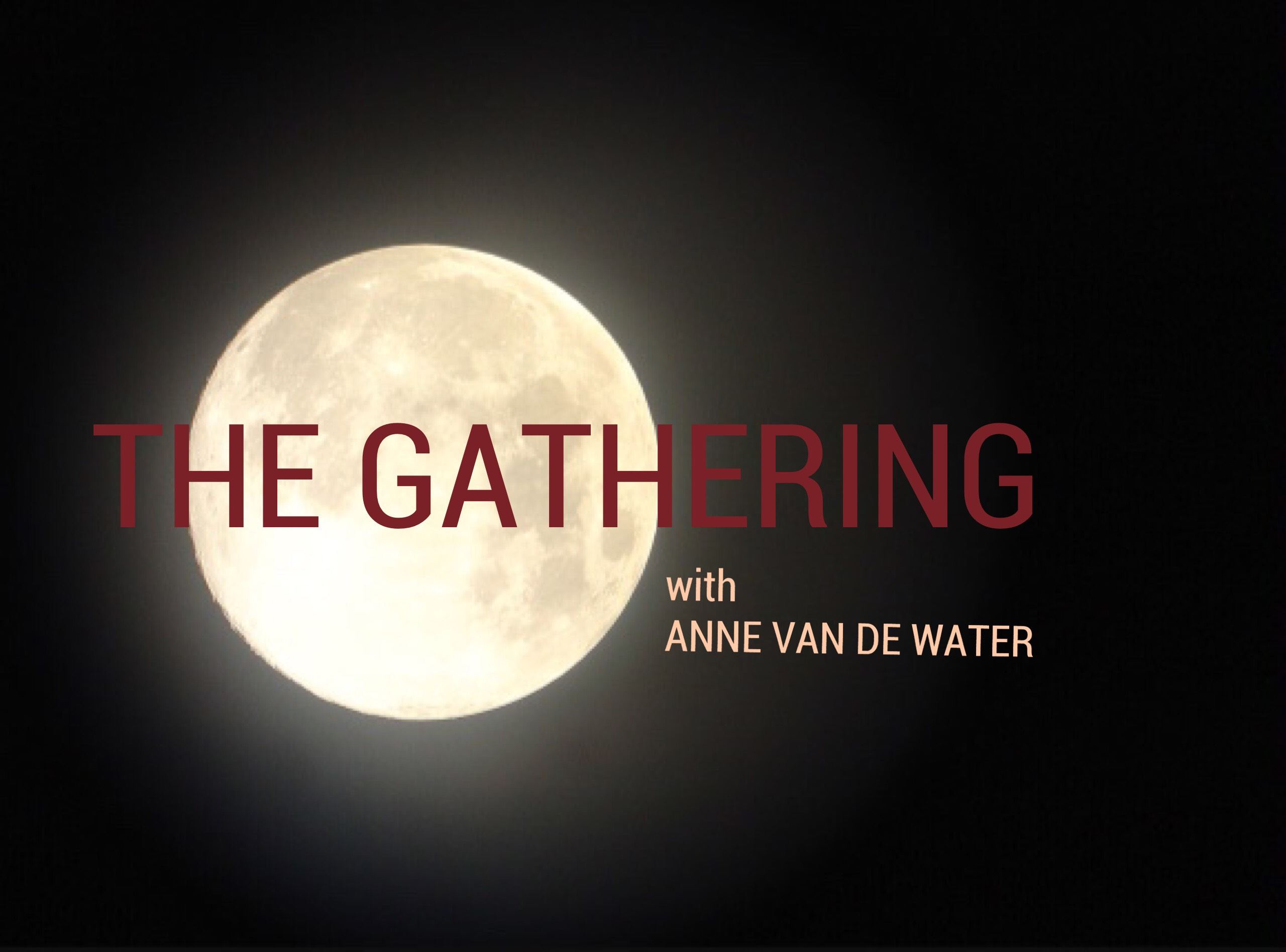 THE GATHERING - Full Moon in Libra