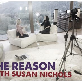 THE REASON Interview with Susan Nichols