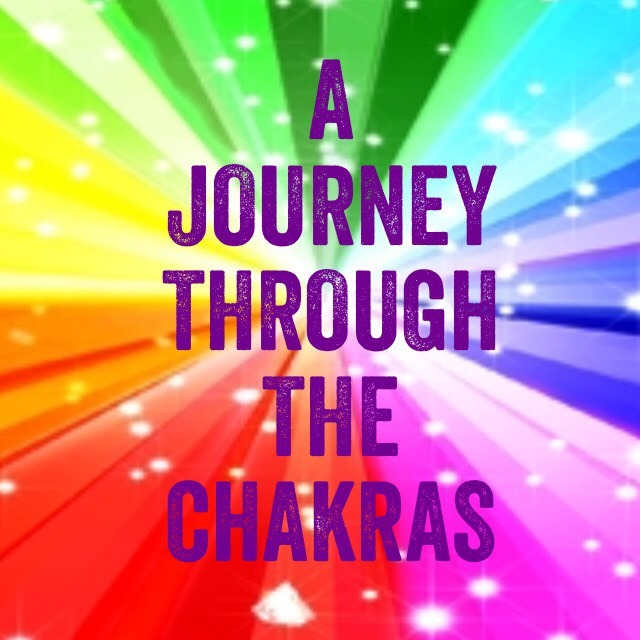 A JOURNEY THROUGH THE CHAKRAS
