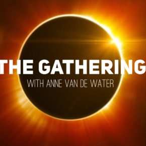 THE GATHERING - New Moon Solar Eclipse in Leo -August 21, 2017