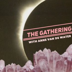 THE GATHERING - New Moon in Virgo