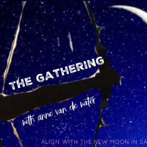 THE GATHERING - Align with the New Moon in Sagitarrius