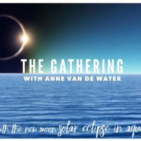THE GATHERING - Align with the New Moon Solar Eclipse in Aquarius