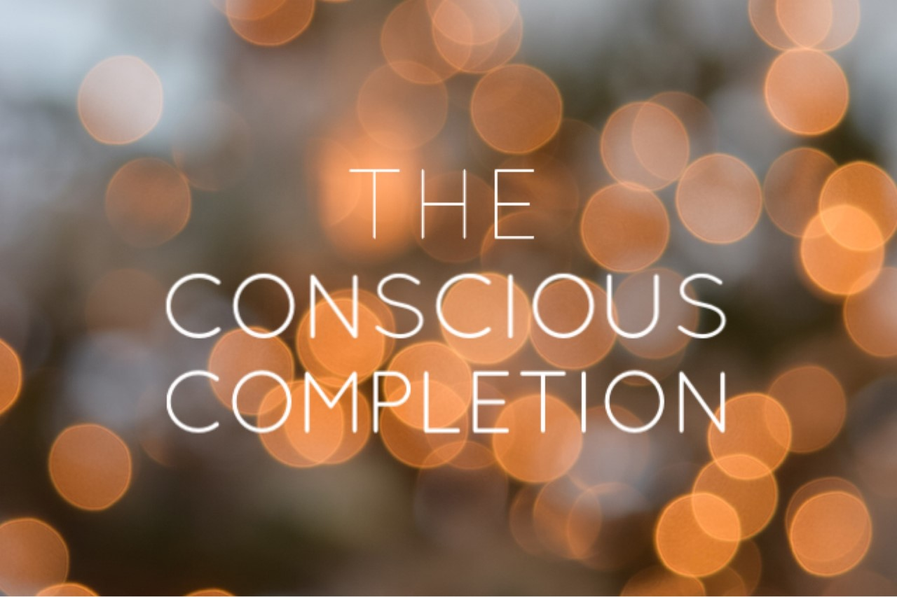 THE CONSCIOUS COMPLETION